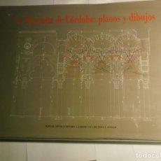 Libros: GRAN LIBRO DE LA MEZQUITA DE CORDOBA-PLANOS Y DIBUJOS-MANUEL NIETO CUMPLIDO-195 PAGS. Lote 184043970
