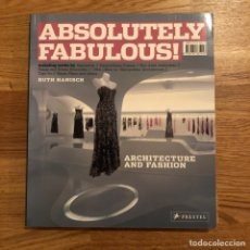 Libros: ABSOLUTELY FABULOUS! ARCHITECTURE AND FASHION. Lote 191291475