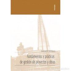 Libros: FUNDAMENTOS Y PRÁCTICAS DE GESTIÓN DE PROYECTOS Y OBRAS (SÁNCHEZ SAIZ-EZQUERRA) EUNSA 2020. Lote 193165047