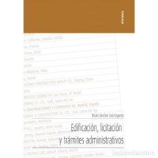 Libros: EDIFICACIÓN, LICITACIÓN Y TRÁMITES ADMINISTRATIVOS (BRUNO SÁNCHEZ) EUNSA 2020. Lote 193166845