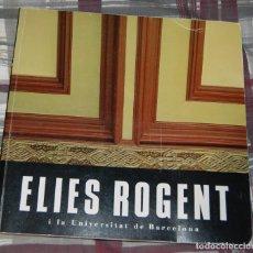 Libros: 1. ELIES ROGENT I LA UNIVERSITAT DE BARCELONA. Lote 192181356