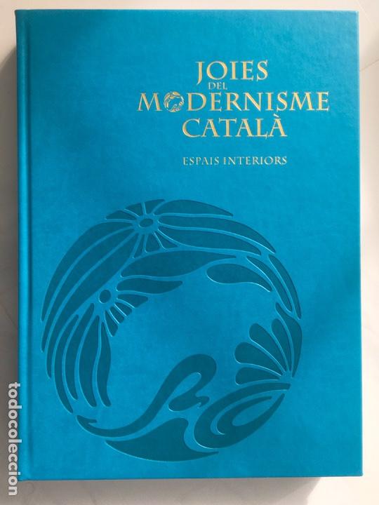 JOIES DEL MODERNISME CATALÀ, SPAIS INTERIORS (Libros Nuevos - Bellas Artes, ocio y coleccionismo - Arquitectura)