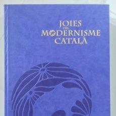 Libros: JOIES DEL MODERNIME CATALÀ. Lote 195297227
