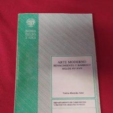 Libros: LIBRO ARTE MODERNO RENACIMIENTO Y BARROCO SIGLOS XV-XVIII. Lote 202930210