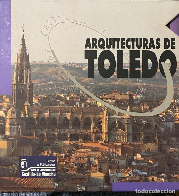 ARQUITECTURAS DE TOLEDO. JUNTA DE LA COMUNIDAD DE CASTILLA LA MANCHA. 1992. VOL I Y II. (Libros Nuevos - Bellas Artes, ocio y coleccionismo - Arquitectura)