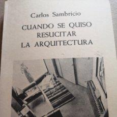 Libros: LIBRO DE ARQUITECTURA CUANDO SE QUISO RESUCITAR LA ARQUITECTURA. Lote 206930465