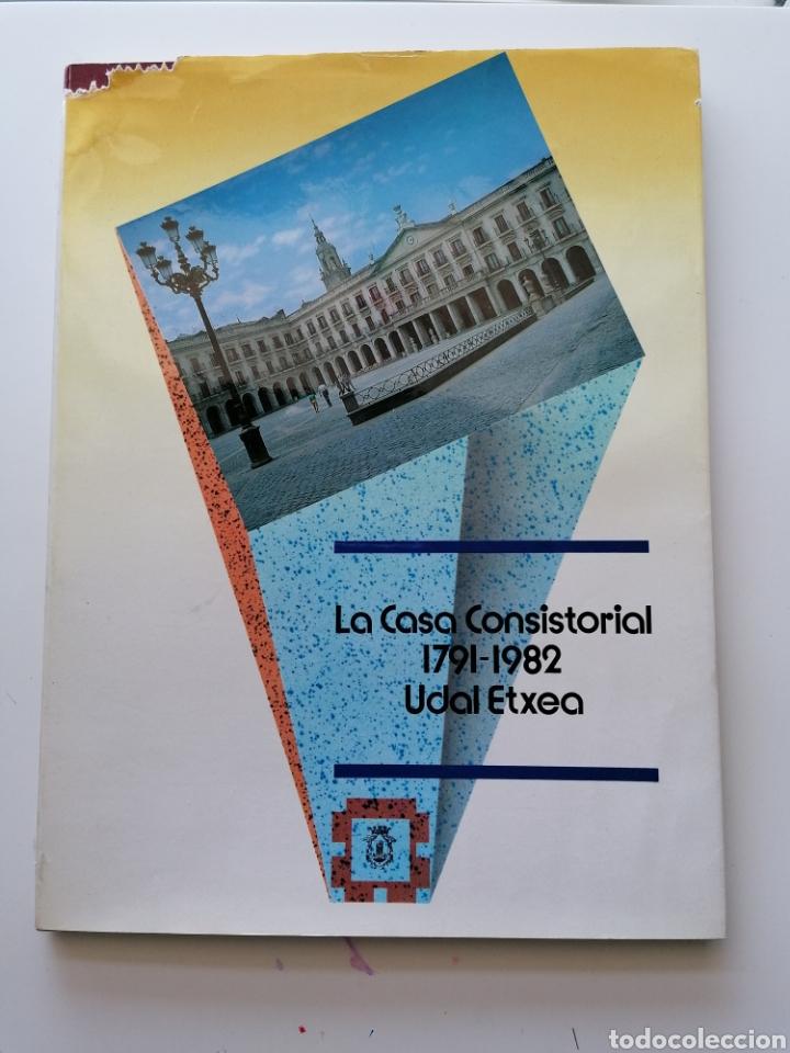 CASA CONSISTORIAL DE VITORIA GASTEIZ 1791-1982 UDALETXEA (Libros Nuevos - Bellas Artes, ocio y coleccionismo - Arquitectura)
