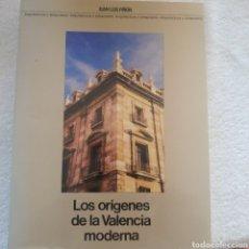 Libros: LOS ORÍGENES DE LA VALENCIA MODERNA. Lote 210383407