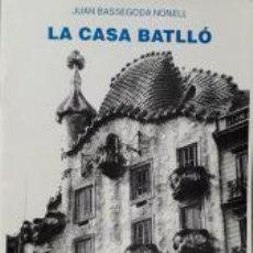 Libros: LA CASA BATLLÓ, JUAN BASSEGODA NONELL. Lote 210403837