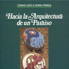 Libros: GAUDÍ. HACIA LA ARQUITECTURA DE UN PARAÍSO: PARK GÜELL.. Lote 220778826