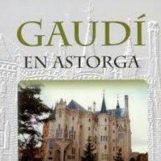 Libros: GAUDÍ EN ASTORGA, MARÍA JESÚS ALONSO GAVELA. Lote 210573666
