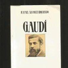 Libros: GAUDÍ, RAFAEL ÁLVAREZ IZQUIERDO. Lote 210574748