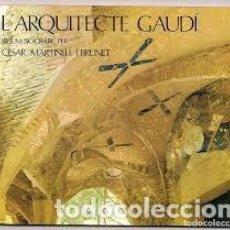 Libros: L'ARQUITECTE GAUDÍ, RESUM BIOGRÀFIC PER CÉSAR MARTINELL I BRUNET. Lote 210575302