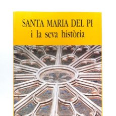 Libros: SANTA MARIA DEL PI I LA SEVA HISTÒRIA . TOMAS VERGES. Lote 210820501