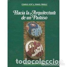 Libros: HACIA LA ARQUITECTURA DE UN PARAÍSO: PARK GÜELL, DE KENT, CONRAD Y PRINDLE, DENNIS. Lote 211408616