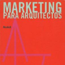 Libros: MARKETING PARA ARQUITECTOS. R.I.A.S. ED. GUSTAVO GILI. 1996.. Lote 211454095