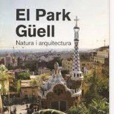 Libros: EL PARK GÜELL. NATURA I ARQUITECTURA. Lote 212285233