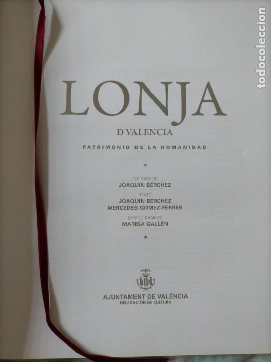 Libros: (2x1) (LIBROS) LONJA DE VALENCIA (Patrimonio de la Humanidad) + LA LONJA Manuel Sanchez Navarrete - Foto 2 - 214101068