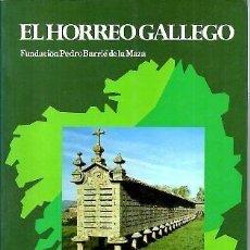Libri: IGNACIO MARTINEZ RODRÍGUEZ EL HÓRREO GALLEGO. .-LIBRO ARQUITECTURA POPULAR GALICIA. Lote 214256618