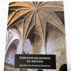 Libros: EDIFICIOS RELIGIOSOS DE ARNEDO. JOSÉ MANUEL RAMÍREZ MATÍNEZ 2020. Lote 214714308
