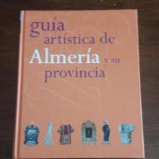 Libros: GUIA ARTISTICA DE ALMERÍA Y SU PROVINCIA. Lote 215326880