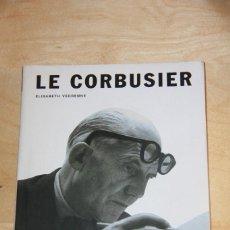 Libros: LE CORBUSIER (ELISABETH VENDRENNE). Lote 215882823