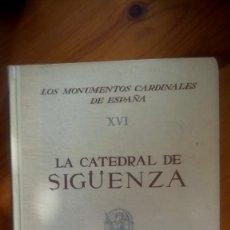 Libros: LA CATEDRAL DE SIGÜENZA. LOS MONUMENTOS CARDINALES DE ESPAÑA. AURELIO DE FEDERICO. EDIT.: PLUS-ULTRA. Lote 218017441