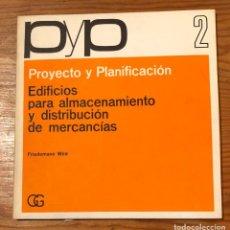Libros: PYP-PROYECTO Y PLANIFICACCION 2-EDIFICIOS PARA ALMACENAMIENTO Y DISTRIBUCIO?N DE MERCANCI?AS(13€). Lote 218977698