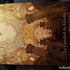 Libros: LA CATEDRAL DE GUADIX GRANADA MAGNA SPLENDORE. Lote 232927730