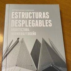 Libros: ESTHER RIVAS ADROVER. ESTRUCTURAS DESPLEGABLES. ARQUITECTURA, INGENIERÍA Y DISEÑO. Lote 221505855