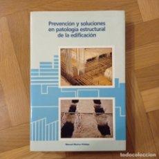 Libros: PREVENCIÓN Y SOLUCIONES EN PATOLOGÍA ESTRUCTURAL DE EDIFICACIÓN - MANUEL MUÑOZ HIDALGO. Lote 221515530