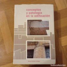 Libros: CONCEPTOS Y PATOLOGÍA EN LA EDIFICACIÓN. 1988 / MANUEL MUÑOZ HIDALGO. Lote 221515730
