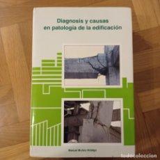 Libros: DIAGNOSIS Y CAUSAS EN LA PATOLOGÍA DE LA EDIFICACIÓN. 1994 / MANUEL MUÑOZ HIDALGO. Lote 221515835