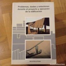 Libros: PROYECTOS, DUDAS Y SOLUCIONES DURANTE EL PROYECTO Y EJECUCIÓN DE LA EDIFICACIÓN. 2001- MUÑOZ HIDALGO. Lote 221515927