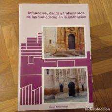 Libros: INFLUENCIAS, DAÑOS Y TRATAMIENTOS DE LAS HUMEDADES EN LA EDIFICACIÓN. 2004 / MANUEL MUÑOZ HIDALGO. Lote 221516043
