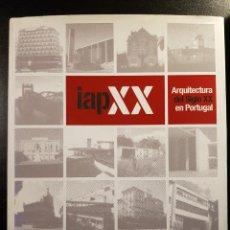 Libros: IAPXX. ARQUITECTURA DEL SIGLO XX EN PORTUGAL. JOAO AFONSO, EDITOR. Lote 222268153