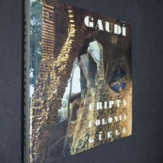 Libros: GAUDI. CRIPTA COLONIA GÜELL. EDICIONES POLIGRAFA. 1972. Lote 223973487