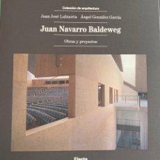 Libros: JUAN NAVARRO BALDEWEG. OBRAS Y PROYECTOS.. Lote 224159392