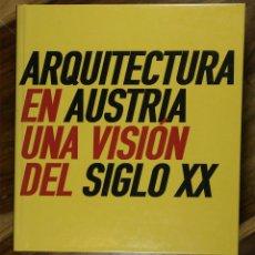 Libri: ARQUITECTURA EN AUSTRIA. UNA VISIÓN DEL SIGLO XX. Lote 229124970