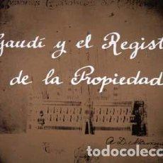 Libros: GAUDÍ Y EL REGISTRO DE LA PROPIEDAD, LUIS GUEILBURT (2003). Lote 229395630