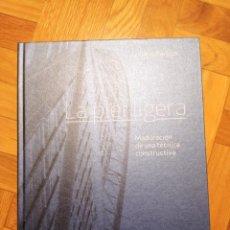 Libros: PIEL LIGERA, LA MADURACIÓN DE UNA TÉCNICA CONSTRUCTIVA. Lote 232734485