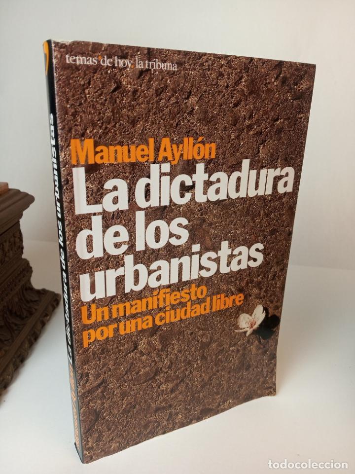 LA DICTADURA DE LOS URBANISTAS: UN MANIFIESTO POR LA CIUDAD LIBRE - AYLLON, MANUEL (Libros Nuevos - Bellas Artes, ocio y coleccionismo - Arquitectura)