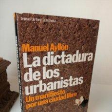 Libros: LA DICTADURA DE LOS URBANISTAS: UN MANIFIESTO POR LA CIUDAD LIBRE - AYLLON, MANUEL. Lote 233091535