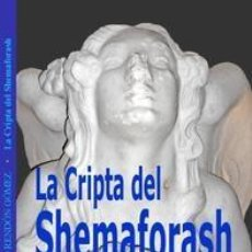 Libros: LA CRIPTA DE SHEMAFORASH. Lote 234748600