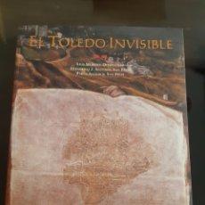 Libros: ARQUITECTURA ARTE HISTORIA EL TOLEDO INVISIBLE LUIS MORENO DOMINGUEZ. Lote 235650985