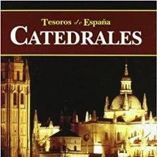 Libros: CATEDRALES.TESOROS DE ESPAÑA. PEDRO NAVASCUÉS PALACIO. Lote 236516515