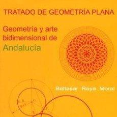 Libros: TRATADO DE GEOMETRÍA PLANA. BALTASAR RAYA MORAL. Lote 237259525
