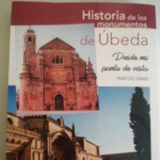 Libros: HISTORIA DE LOS MONUMENTOS DE ÚBEDA.. Lote 237467135