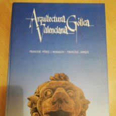 Libros: LIBRO ARQUITECTURA GÓTICA VALENCIANA. Lote 237725375