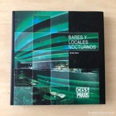 Libros: DISEÑO DE BARES Y LOCALES NOCTURNOS. Lote 238403585